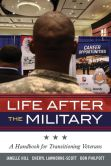 Book Cover Image. Title: Life After the Military:  A Handbook for Transitioning Veterans, Author: Janelle Hill