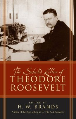 The Selected Letters of Theodore Roosevelt
