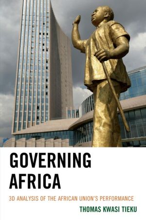 Governing Africa: 3D Analysis of the African Union S Performance