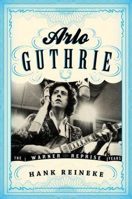 Arlo Guthrie : The Warner/Reprise Years
