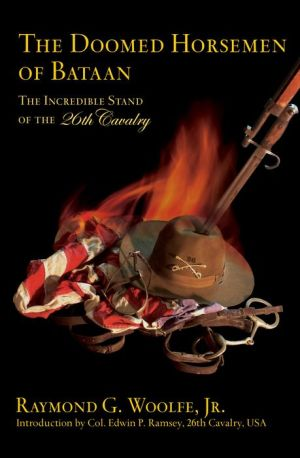 The Doomed Horsemen of Bataan : The Incredible Stand of the 26th Cavalry