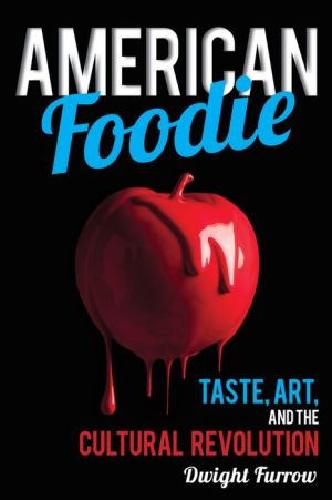 American Foodie: Taste, Art, and the Cultural Revolution