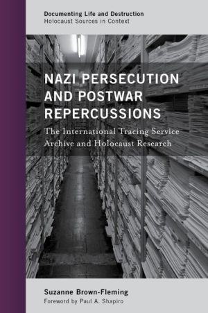 Nazi Persecution and Postwar Repercussions: The International Tracing Service Archive and Holocaust Research