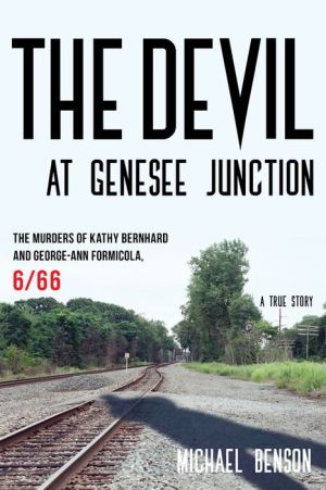 The Devil at Genesee Junction: The Murders of Kathy Bernhard and George-Ann Formicola, 6/66