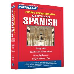 Castilian Spanish, Conversational: Learn to Speak and Understand Castilian Spanish with Pimsleur Language Programs