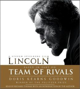 Team of Rivals: The Political Genius of Abraham Lincoln (Movie Tie-In Edition)