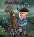 Book Cover Image. Title: Rush Revere and the Brave Pilgrims:  Time-Travel Adventures with Exceptional Americans, Author: Rush Limbaugh