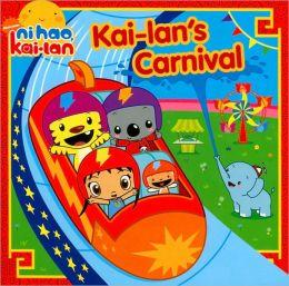 Kai-lan's Carnival (Ni Hao, Kai-lan Series)