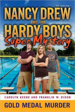 Gold Medal Murder (Nancy Drew & the Hardy Boys Super Mystery Series #4)