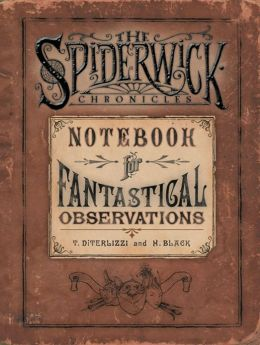 Notebook for Fantastical Observations (Spiderwick Chronicles Series)