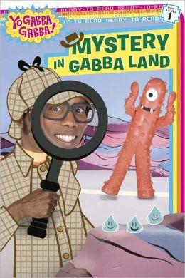 Mystery in Gabba Land (Yo Gabba Gabba Ready-to-Read Series)