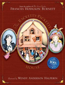 The Racketty-Packetty House: 100th Anniversary Edition