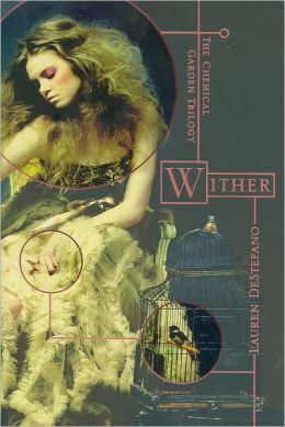 Wither (Chemical Garden Series #1)