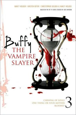 Buffy the Vampire Slayer 3: Carnival of Souls/One Thing or Your Mother/Blooded