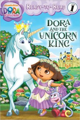 Dora and the Unicorn King (Dora the Explorer Ready-to-Read Series)