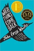 Book Cover Image. Title: Where Things Come Back, Author: John Corey Whaley