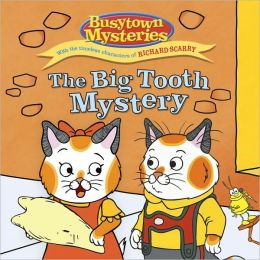 The Big Tooth Mystery (Busytown Mysteries Series)