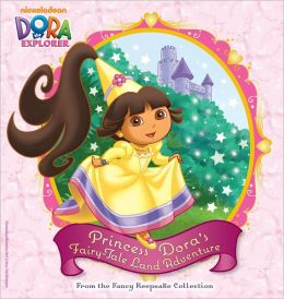 Princess Dora's Fairy-Tale Land Adventure: From the Fancy Keepsake Collection