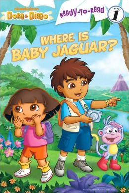 Where Is Baby Jaguar? (Dora and Diego Ready-to-Read Series)
