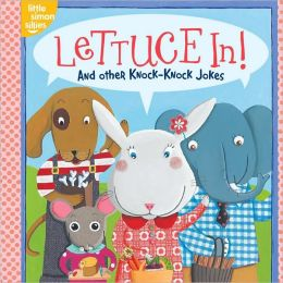 Lettuce In!: And Other Knock-Knock Jokes