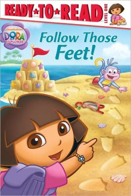 Follow Those Feet! (Dora the Explorer Ready-to-Read Series)