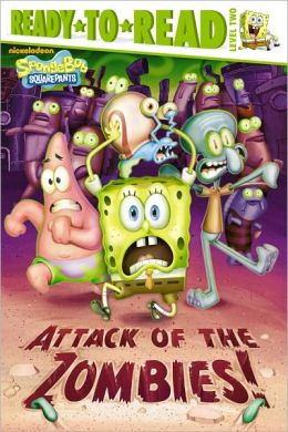 Attack of the Zombies! (SpongeBob SquarePants Series)