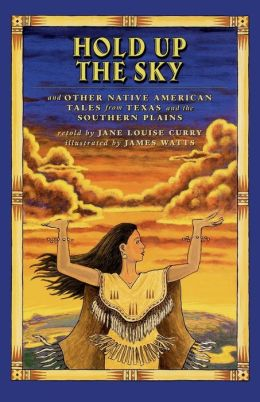 Hold Up the Sky: And Other Native American Tales from Texas and the
