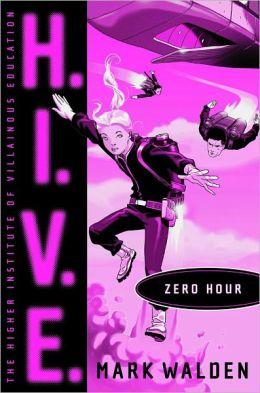 Zero Hour (H.I.V.E Series #6)