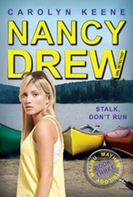 Stalk, Don't Run (Nancy Drew Girl Detective: Malibu Mayhem Series #3)