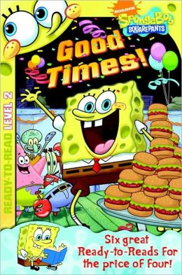 Nick Ready-to-Read Value Pack #6: Good Times!; My Trip to Atlantis; My Name is CheeseHead; Man Sponge Saves the Day; Trouble at the Krusty Krab; SpongeBob Rocks!