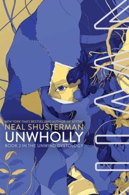 UnWholly (Unwind Dystology Series #2)