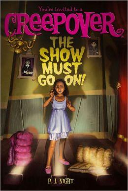 The Show Must Go On! (You're Invited to a Creepover Series #4)