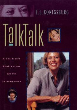 Talk, Talk: A Children's Book Author Speaks to Grown-Ups
