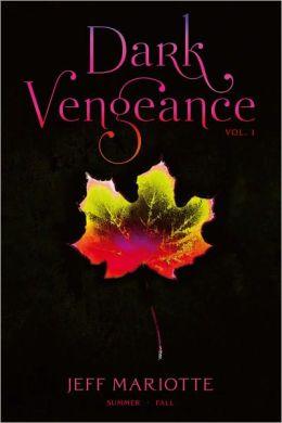 Dark Vengeance Volume 1: Summer, Fall