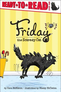 Friday the Scaredy Cat (Friday the Scaredy Cat Series #1) (Ready-to-Read, Level 1)