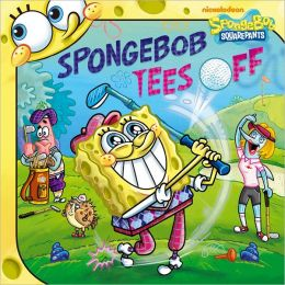 SpongeBob Tees Off (SpongeBob Squarepants Series)