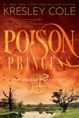 Poison Princess (Arcana Chronicles Series)