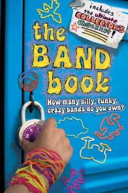 The Band Book: How Many Silly, Funky, Crazy Bands Do You Own? (PagePerfect NOOK Book)