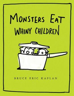 Monsters Eat Whiny Children: with audio recording