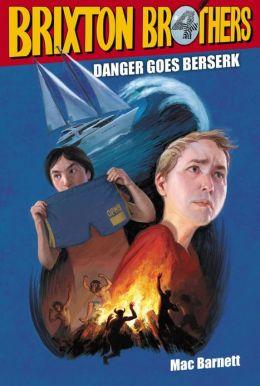 Danger Goes Berserk (Brixton Brothers Series #4)
