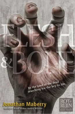 Flesh & Bone (Rot and Ruin Series #3)