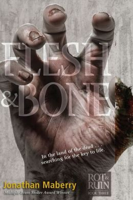 Flesh & Bone (Rot & Ruin Series #3)