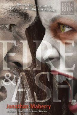 Fire & Ash (Rot & Ruin Series #4)