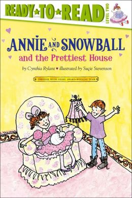 Annie and Snowball and the Prettiest House (Annie and Snowball Series #2)