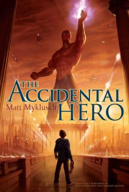 The Accidental Hero (Jack Blank Adventure Series #1)