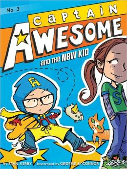 Captain Awesome and the New Kid (Captain Awesome Series #3)