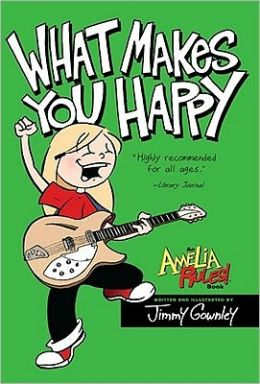 What Makes You Happy (Amelia Rules! Series)
