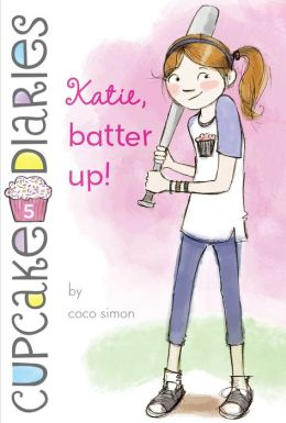 Katie, Batter Up! (Cupcake Diaries Series #5)