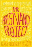 The Pregnancy Project: A Memoir