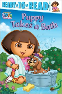 Puppy Takes a Bath (Dora the Explorer Ready-to-Read Series)